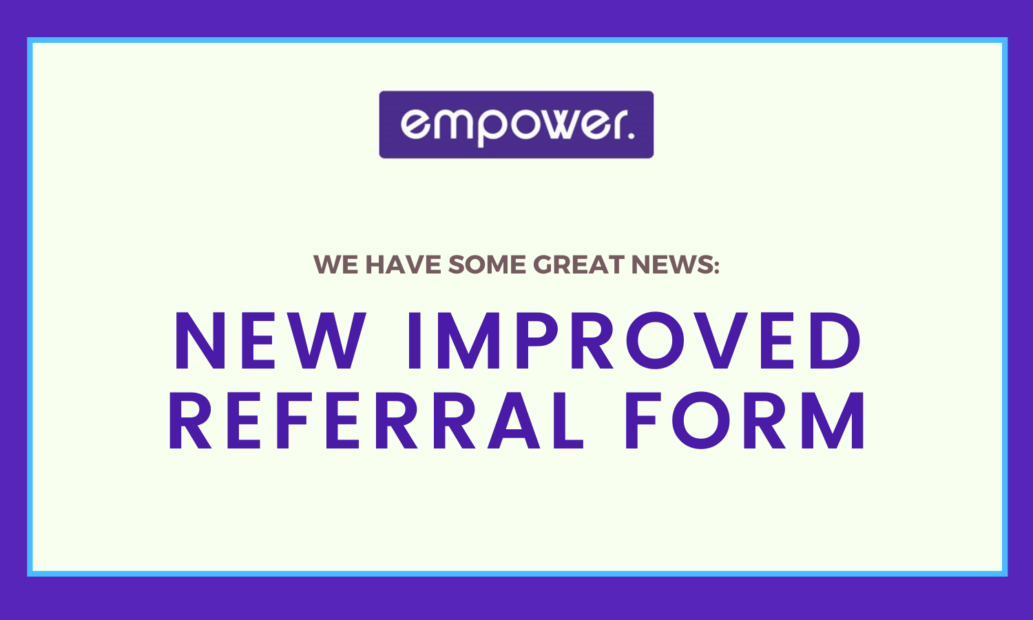 Empower improves customer experience with new referral form
